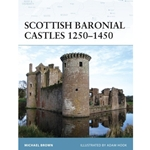 Scottish Baronial Castles 1250-1450  978-1-84603-286-8